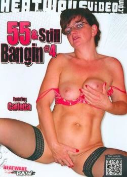 55 And Still Bangin #4
